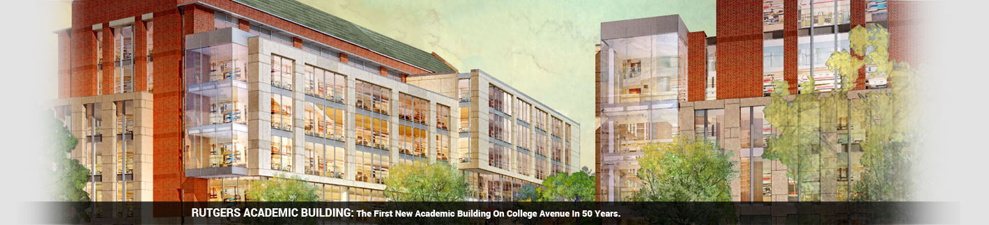 Rutgers Academic Building: The First New Academic Building On College Avenue In 50 Years